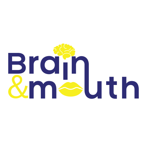 Brain and Mouth