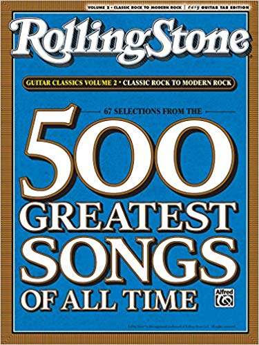 Alfred Music Selections from Rolling Stone Magazine's 500 Greatest Songs of All Time: Guitar Classics Volume 2: Classic Rock to Modern Rock (Easy Guitar TAB) (Rolling Stones Classic Guitar)