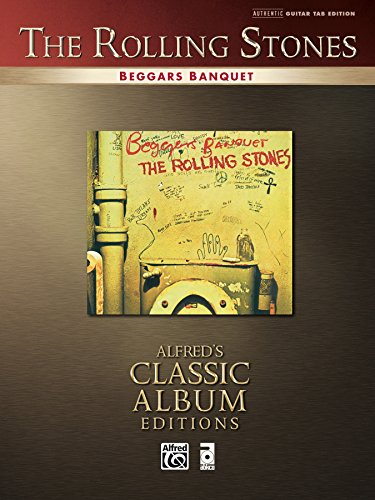 The Rolling Stones: Beggars Banquet: Authentic Guitar TAB Sheet Music Transcription (Alfred's Classic Album Editions) by [The Rolling Stones]
